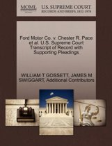 Ford Motor Co. V. Chester R. Pace et al. U.S. Supreme Court Transcript of Record with Supporting Pleadings