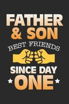 Father & Son Best Friends Since Day One: Son and Dad Best Team ruled Notebook 6x9 Inches - 120 lined pages for notes, drawings, formulas - Organizer w