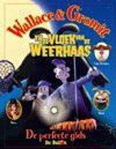 Wallace & gromit: en de vloek van de weerhaas: de perfecte gids