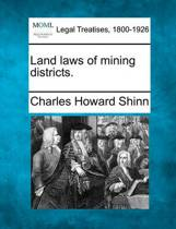 Land Laws of Mining Districts.
