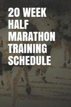 20 Week Half Marathon Training Schedule