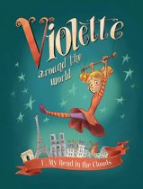 Violette Around The World, Vol. 1 My Head In The Clouds!