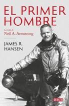 El Primer Hombre. La Vida de Neil A. Armstrong / First Man