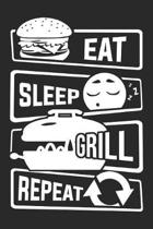 Eat Sleep Grill Repeat: Graph Paper 5x5 Notebook for People who like Humor Sarcasm