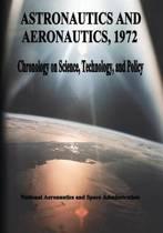 Astronautics and Aeronautics, 1972