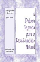 A Palavra Sagrada para o Reavivamento Matinal - Estudo-Cristalização de Números, Vol 4