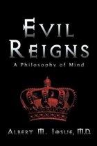Evil Reigns