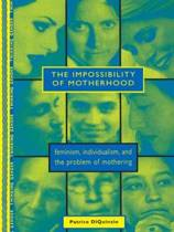 The Impossibility of Motherhood