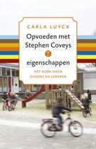 Boek cover Opvoeden met Stephen Coveys 7 eigenschappen van Carla Luycx