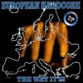 European Hardcore: The Way It Is
