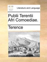 Publii Terentii Afri Comoediae.