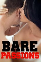 Bare Passions: Erotica Box Set of Hardcore BDSM Menage Books MF Deep, Long, Fertile Taboo Brats MFM