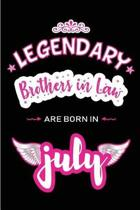 Legendary Brothers in Law are born in July
