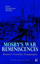 Mosby's War Reminiscences - Stuart's Cavalry Campaigns