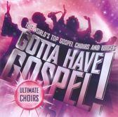 Gotta Have Gospel Ultimate Choirs