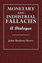 Monetary and Industrial Fallacies
