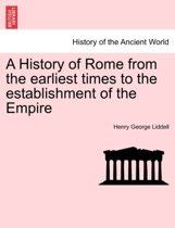 A History of Rome from the Earliest Times to the Establishment of the Empire