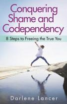 Conquering Shame and Codependency