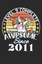Level 9 complete awesome since 2011: funny dabbing unicorn retro vintage 9th Gamer Birthday Gift notebook / journal gaming lovers gift