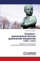 Sotsial-Demokraticheskoe Dvizhenie Norvegii 1945-1973