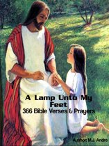 A Lamp Unto My Feet:366 Bible Verses & Prayers: Tools for the Believer's Daily Renewal