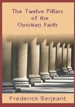 The Twelve Pillars of the Christian Faith