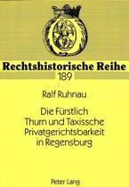 Die Fuerstlich Thurn Und Taxissche Privatgerichtsbarkeit in Regensburg