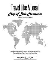 Travel Like a Local - Map of Belo Horizonte (Black and White Edition)