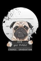 2019 bad puggy charge graduation