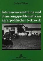 Interessenvermittlung Und Steuerungsproblematik Im Agrarpolitischen Netzwerk