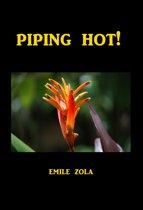 Piping Hot!