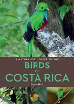 A Naturalist's Guide to the Birds of Costa Rica (2nd edition)