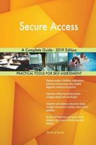 Secure Access A Complete Guide - 2019 Edition