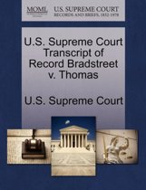 U.S. Supreme Court Transcript of Record Bradstreet V. Thomas