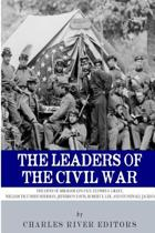 The Leaders of the Civil War