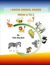 I Know Animal Names from A to Z