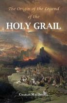 The Origin of the Legend of the Holy Grail
