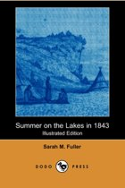 Summer on the Lakes in 1843 (Illustrated Edition) (Dodo Press)