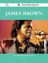 James Brown 75 Success Facts - Everything you need to know about James Brown