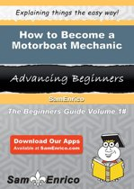 How to Become a Motorboat Mechanic