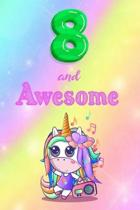 8 And Awesome: Cute Unicorn Notebook For Girls Accessories - Perfect gift for Girls who are 8 years old - 6 x 9'' 120 Love Heart Heade