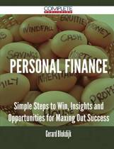 Personal Finance - Simple Steps to Win, Insights and Opportunities for Maxing Out Success