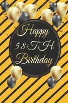 Happy 58th Birthday: 58th Birthday Gift / Journal / Notebook / Diary / Unique Greeting & Birthday Card Alternative