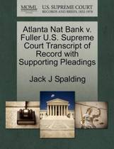 Atlanta Nat Bank V. Fuller U.S. Supreme Court Transcript of Record with Supporting Pleadings