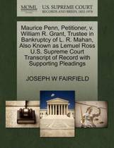 Maurice Penn, Petitioner, V. William R. Grant, Trustee in Bankruptcy of L. R. Mahan, Also Known as Lemuel Ross U.S. Supreme Court Transcript of Record with Supporting Pleadings