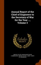 Annual Report of the Chief of Engineers to the Secretary of War for the Year ..., Volume 3