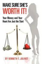 Make Sure She's Worth It!