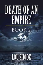DEATH OF AN EMPIRE: BOOK 2