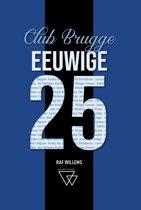 Eeuwige 25 1 - Eeuwige 25 van Club Brugge: van Lambert tot Vanaken