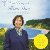 Angel Songs of Mimi Dye: Solo Violas